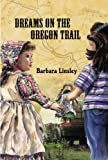 img - for Dreams on the Oregon Trail book / textbook / text book