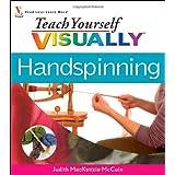 Teach Yourself Visually Handspinning (Teach Yourself Visually Consumer) ~ Judith MacKenzie McCuin