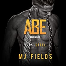 Abe: Four in Hand: Ties of Steel, Book 1 Audiobook by MJ Fields Narrated by Lauren Sweet, James Cavenaugh