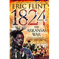 1824: The Arkansas War: Trail of Glory Series, Book 2 (The Trail of Glory)