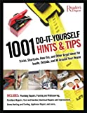 Reader's Digest USA 1001 Do-It-Yourself Hints and Tips: Tricks, Shortcuts, How-Tos, and Other Nifty Ideas for Inside, Outside, and All Around Your House