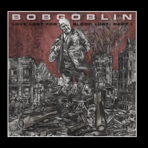 Love Lost For Blood Lust: Part I by Bobgoblin (2012-01-31)