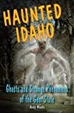img - for Haunted Idaho: Ghosts and Strange Phenomena of the Gem State (Haunted Series) book / textbook / text book