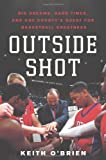 Outside Shot: Big Dreams, Hard Times, and One County's Quest for Basketball Greatness