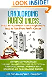 LANDLORDING HURTS UNLESS...: WHY LEASE OPTIONS RULE!! THE BEST REAL ESTATE INVESTMENT STRATEGY FOR RENTAL PROPERTY OWNERS
