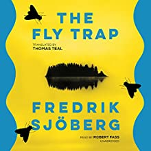 The Fly Trap (       UNABRIDGED) by Fredrik Sjöberg Narrated by Robert Fass