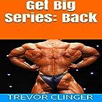 Get Big Series: Back   Trevor Clinger