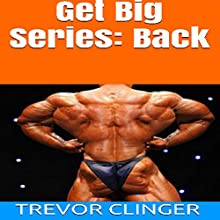 Get Big Series: Back (       UNABRIDGED) by Trevor Clinger Narrated by Tim Korenich