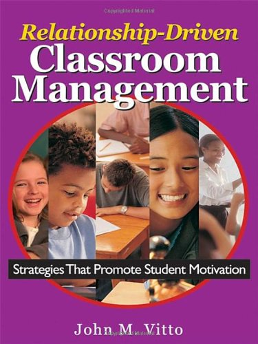 Relationship-Driven Classroom Management: Strategies That...