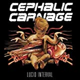 Lucid Interval by Cephalic Carnage (2011) Audio CD
