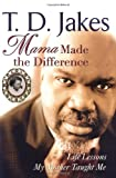 Mama Made the Difference (0399153632) by Jakes, T. D.