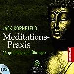 Meditations-Praxis: Grundlegende Übungen | Jack Kornfield