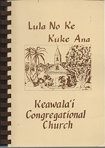 Lula No Ke Kuke Ana Historic Hawaiian Church Cookbook by Keawala'i Congregational Church