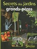 echange, troc Philippe Asseray, Bénédicte Boudassou, Daniel Brochard, Valérie Chansel, Collectif - Secrets des jardins de nos grands-pères