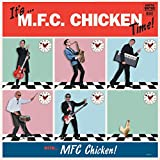 Its... MFC Chicken Time!