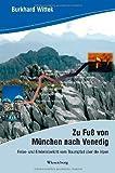 img - for Zu Fu  von M nchen nach Venedig Reise und Erlebnisbericht vom Traumpfad  ber die Alpen book / textbook / text book