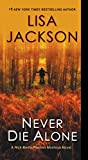 Never Die Alone (A Rick Bentz/Reuben Montoya Novel Book 8) by Lisa Jackson