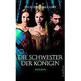 """Die Schwester der K�nigin: Romanvon """"Philippa Gregory"""""""