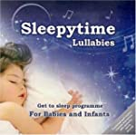 Sleepytime Lullabies: A Mix of Tradit...