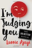 Im Judging You: The Do-Better Manual