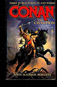 Conan The Champion by John Maddox Roberts