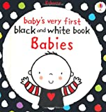 Babies Very First Black and White Books: Babies (Baby's Very First Books) (Baby's Very First Black-and-White Books)