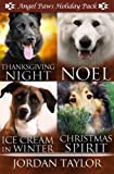 Angel Paws Holiday Pack: Thanksgiving Night, Noel, Ice Cream in Winter, Christmas Spirit