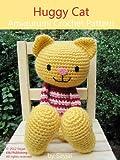 Huggy Cat Amigurumi Crochet Pattern (Big Huggy Dolls Book 1) (English Edition)