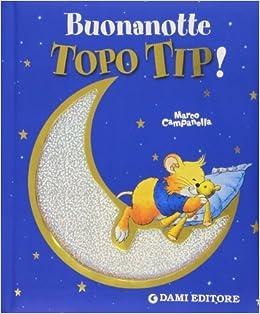 Buonanotte topo tip m campanella libri for Immagini topo tip