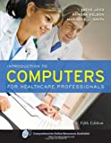 img - for Introduction to Computers for Healthcare Professionals, Fifth Edition book / textbook / text book