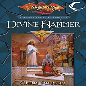 Divine Hammer: Dragonlance: The Kingpriest Trilogy, Book 2 | [Chris Pierson]