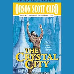 Crystal City: Alvin Maker VI | [Orson Scott Card]
