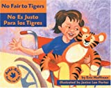 No Fair to Tigers: No es justo para los tigres (Anti-Bias Books for Kids) (Spanish Edition) (1884834620) by Eric Hoffman
