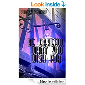 Be Careful What You Wish For: The Complete Anthology