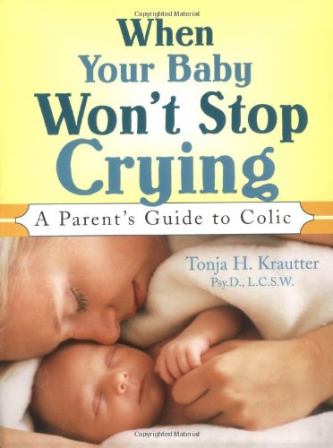 When Your Baby Won't Stop Crying: A Parent's Guide to Colic