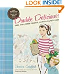 Double Delicious: Good, Simple Food F...