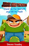 Books for Kids : Jake and the Bully: Children's Books, Bedtime Stories For Kids,Short Stories for Kids,books free for kids,fun: Stand up for yourself and ... an adult (Books for Kids,Children's Books)