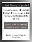 Image of The Adventures of Captain Bonneville, U. S. A., in the Rocky Mountains and the Far West