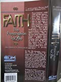 img - for Faith The Prescription for Life book / textbook / text book