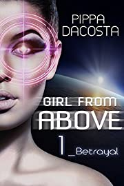 Girl From Above: Betrayal (The 1000 Revolution)