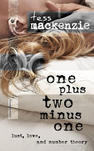 Book: One Plus Two Minus One - Lust, Love, and Number Theory by Tess Mackenize