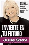 img - for Invierte En Tu Futuro by Julie Stav (2002-08-06) book / textbook / text book