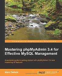 Mastering Phpmyadmin 3.4 for Effective Mysql Management (Community Experience Distilled)