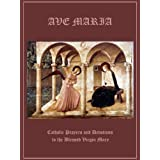 AVE MARIA - Catholic Prayers and Devotions to the Blessed Virgin Mary