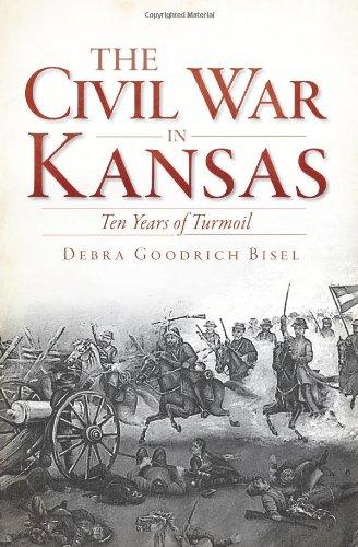 Civil War in Kansas, The:: Ten Years of Turmoil
