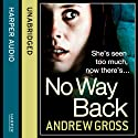 No Way Back Audiobook by Andrew Gross Narrated by Lorelei King