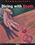 Dramascripts - Dicing with Death (Dramascripts Classic Texts) (0174325967) by O'Connor, John