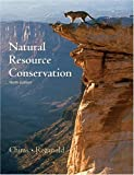 img - for Natural Resource Conservation: Management for a Sustainable Future (9th Edition) by Chiras, Daniel D., Reganold, John P., Owen, Oliver S. 9th edition (2004) Hardcover book / textbook / text book