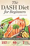 The Dash Diet for Beginners: Essentials to Get Started