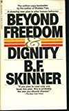 Beyond Freedom and Dignity (0553254049) by B.F. Skinner